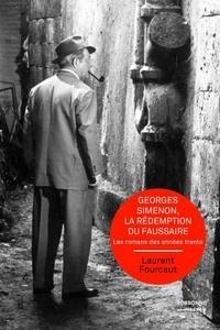 Laurent Fourcaut - Georges Simenon, la rédemption du faussaire - Les romans des années trente.