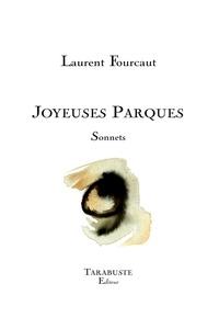 Laurent Fourcaut - JOYEUSES PARQUES - Laurent Fourcaut.