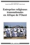 Laurent Fourchard et André Mary - Entreprises religieuses transnationales en Afrique de l'Ouest.