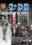Laurent Fournier et Alain Eymard - La 2e DB dans la libération de Paris et de sa région - Tome 1, de Trappes à l'Hôtel de Ville.
