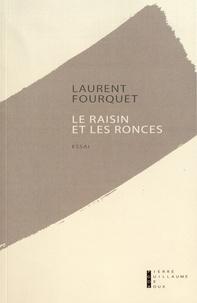 Laurent Fourquet - Le raisin et les ronces.