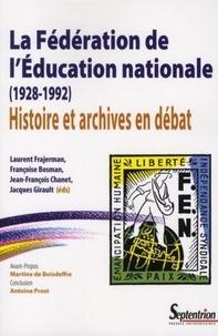 La Fédération de lEducation nationale (1928-1992) : Histoire et archives en débat.pdf