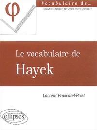 Laurent Francatel-Prost - Le vocabulaire de Hayek.