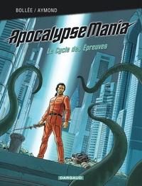 Manuel pdf à télécharger gratuitement Apocalypse Mania Cycle 2 Intégrale PDB in French 9782205083125 par Laurent-Frédéric Bollée, Philippe Aymond