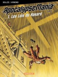 Laurent-Frédéric Bollée et Philippe Aymond - Apocalypse Mania Cycle 2 Tome 1 : Les Lois du Hasard.