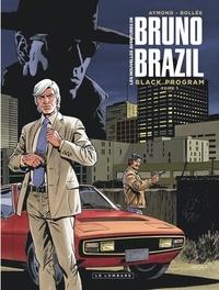 Laurent-Frédéric Bollée et Philippe Aymond - Les nouvelles aventures de Bruno Brazil - Black Program Tome 1 : .