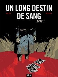 Laurent-Frédéric Bollée et Fabien Bedouel - Un long destin de sang - Acte 1.