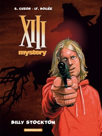 Laurent-Frédéric Bollée et Steve Cuzor - XIII Mystery Tome 6 : Billy Stockton.