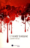 Laurent Fréour - L'orange sanguine.