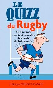 Laurent Fretigne - Le quizz du rugby - 200 questions pour découvrir la grande et les petites histoires du rugby.