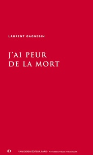 J'ai peur de la mort - Laurent Gagnebin |