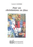 Laurent Gagnebin - Pour un christianisme en fêtes.