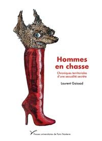 Laurent Gaissad - Hommes en chasse - Chroniques territoriales d'une sexualité secrète.