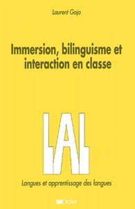Laurent Gajo - Immersion, bilinguisme et interaction en classe.