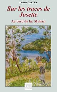 Laurent Gakuba - Sur les traces de Josette.