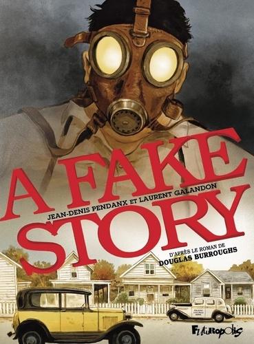 A Fake Story. D'après le roman de Douglas Burroughs