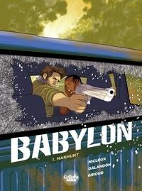 Laurent Galandon et  Giroud - Babylon - Volume 1 - Manhunt.