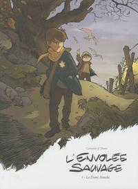 Laurent Galandon et Arno Monin - L'envolée sauvage Tome 1 : La Dame Blanche - Edition de luxe.