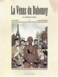 Laurent Galandon et Stefano Casini - La vénus du Dahomey Tome 1 : La civilisation hostile.