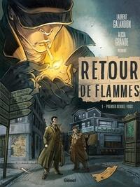 Laurent Galandon et Alicia Grande - Retour de flammes Tome 1 : Premier rendez-vous.