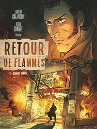 Laurent Galandon et Alicia Grande - Retour de flammes Tome 2 : Dernière séance.