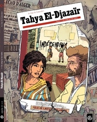 Laurent Galandon et A. Dan - Tahya El-Djazaïr Tome 1 : Du sang sur les mains.