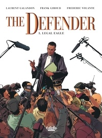Laurent Galandon et  Giroud - The Defender 1. Legal Eagle.