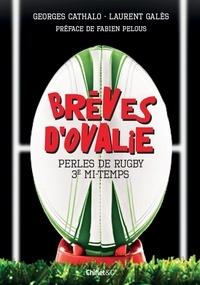 Laurent Galès et Georges Cathalo - Brèves d'ovalie - Perles du rugby 3e mi-temps.