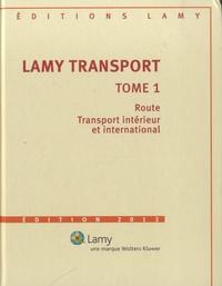 Laurent Garcia-Campillo - Lamy Transport - Tome 1, Route ; Transport intérieur et international.