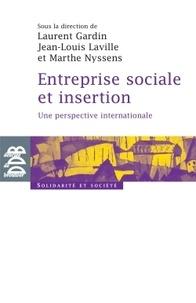 Laurent Gardin et Jean-Louis Laville - Entreprise sociale et insertion - Une perspective internationale.