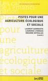 Laurent Garrouste et Laurence Lyonnais - Pistes pour une agriculture écologique et sociale.
