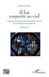 Laurent Gatinois - Il fut emporté au ciel - La fonction de l'Ascension dans la théologie de l'histoire de saint Bonaventure de Bagnoregio - Volume 2.