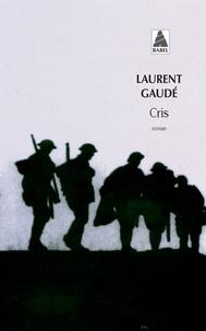 Téléchargez des livres gratuits Cris in French PDF FB2 par Laurent Gaudé 9782742745999