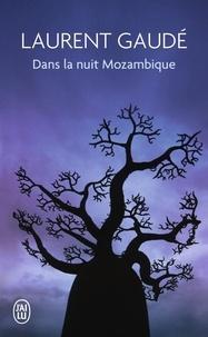 Téléchargement gratuit de livres audio Google Dans la nuit mozambique  - Et autres récits par Laurent Gaudé (French Edition) 9782290036662 FB2 RTF PDB