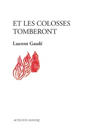 Laurent Gaudé - Et les colosses tomberont.