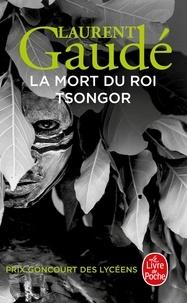 Laurent Gaudé - La Mort du roi Tsongor.