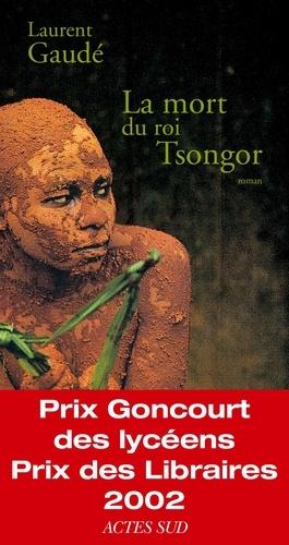 La mort du roi Tsongor - Laurent Gaudé - Format ePub - 9782330023119 - 6,49 €
