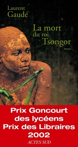 La mort du roi Tsongor - Laurent Gaudé - Format PDF - 9782330023126 - 6,49 €