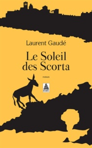 Téléchargement de librairie Le soleil des Scorta iBook RTF 9782330024956 en francais par Laurent Gaudé