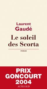 Télécharger le format ebook djvu Le soleil des Scorta (Litterature Francaise) par Laurent Gaudé 9782742751419