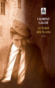 Téléchargez gratuitement des fichiers pdf ebook Le soleil des Scorta (Litterature Francaise) par Laurent Gaudé