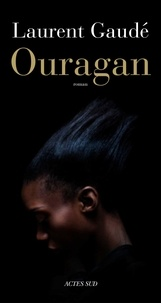 Laurent Gaudé - Ouragan.