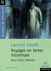 Téléchargements de livres gratuits pour tablettes Voyages en terres inconnues  - Deux récits sidérants par Laurent Gaudé