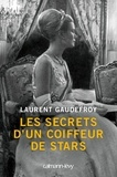 Laurent Gaudefroy - Les Secrets d'un coiffeur de stars.