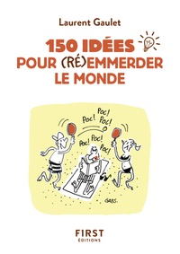 Laurent Gaulet - 150 idées pour (ré)emmerder le monde.