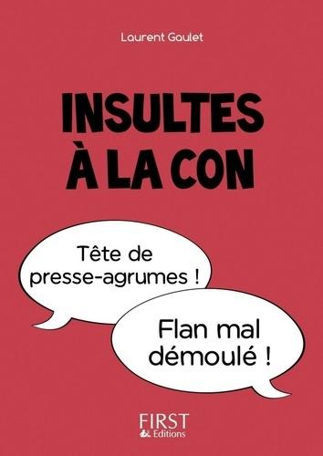 Insultes à la con - Laurent Gaulet - Format ePub - 9782412016855 - 1,99 €