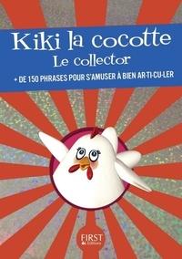 Laurent Gaulet - Kiki la cocotte - Le collector + de 150 phrases pour s'amuser à bien ar-ti-cu-ler.