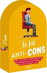 Laurent Gaulet - Le kit Anti-cons - Idées pour se débarrasser des cons ; Insultes et punchlines anti-cons ; Pensées et répliques anti-cons ; Glossaire des cons ; Mon répertoire à cons.