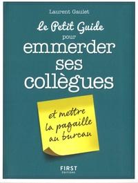 Laurent Gaulet - Le petit guide pour emmerder ses collègues.