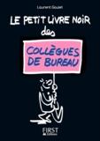 Laurent Gaulet - Le petit livre noir des collègues de bureau.